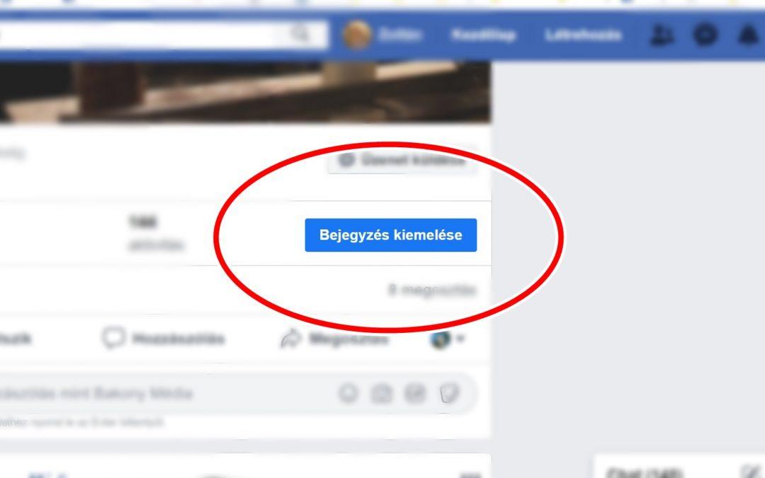 A nagy kék gomb titka – Így használd a bejegyzés kiemelést a Facebook-on